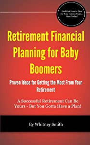 Retirement Financial Planning for Baby Boomers by Paxson Park Press