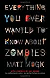 img - for Everything You Ever Wanted to Know About Zombies book / textbook / text book