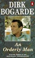 An Orderly Man (Dirk Bogarde's Autobiography)
