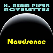 Naudsonce (       UNABRIDGED) by H. Beam Piper Narrated by Harry Shaw