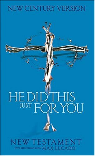 He Did This Just For You New Testament With Reflections From Max Lucado