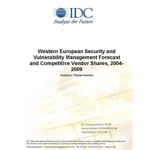 Western European Threat Management Forecast and Competitive Vendor Shares, 2004-2009 Thomas Raschke