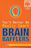 img - for You'd Better Be Really Smart Brain Bafflers (Mensa) book / textbook / text book