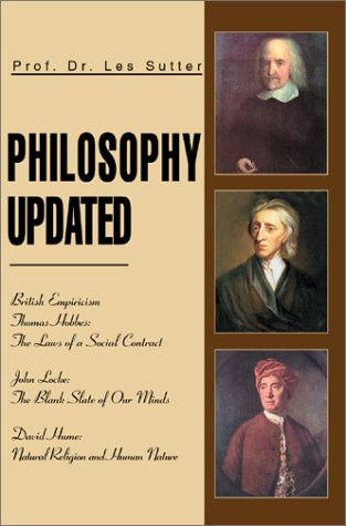 Philosophy Updated: British Empiricism Thomas Hobbes: The Laws of a Social Contract John Locke: The Blank Slate of Our M