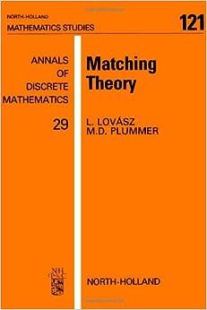 Amazon.com: Matching Theory (North-Holland Mathematics Studies 121) (9780444879165): L. Lovasz, M. D. Plummer: Books