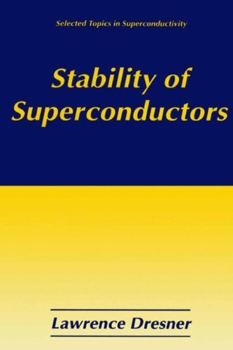 Stability of Superconductors (Selected Topics in Superconductivity)
