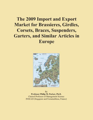The 2009 Import and Export Market for Brassieres, Girdles, Corsets, Braces, Suspenders, Garters, and Similar Articles in Europe