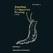 Jonathan Livingslime Seaslug, Book 1 | Livre audio Auteur(s) : RJ Parsons II Narrateur(s) : Lara K Crawford