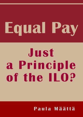 Equal Pay: Just a Principle of the ILO?