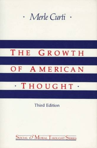 Growth of American Thought (Social & Moral Thought Series)