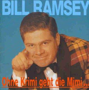 Bill Ramsey - Ohne Krimi Geht Die Mimi - Zortam Music