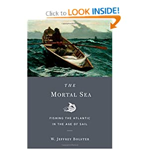 The Mortal Sea: Fishing the Atlantic in the Age of Sail by