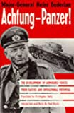 Achtung-Panzer!: The Development of Armoured Forces, Their Tactics and Operational Potential (1854092820) by Heinz Guderian