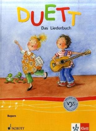 Duett Liederbuch 1.-4. Schuljahr. Bayern: Liederbuch 1.-4. Schuljahr. Ausgabe Bayern