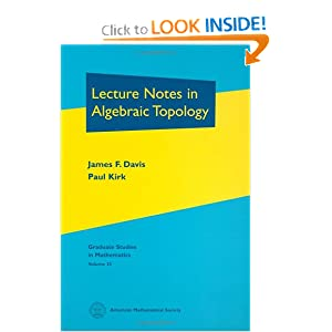 Lecture notes in algebraic topology Paul Kirk James F. Davis