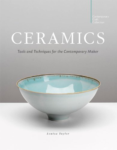 Ceramics: Tools and Techniques for the Contemporary Maker