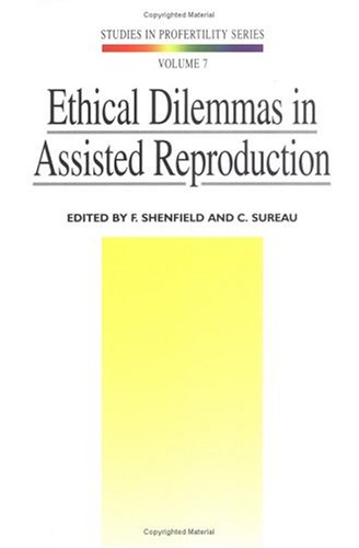 Ethical Dilemmas in Assisted Reproduction (Studies in Profertility Series)