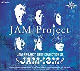 JAM-ISM ~JAM Project BEST COLLECTION III~