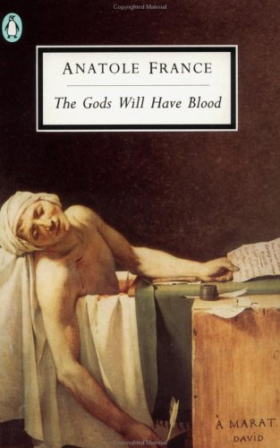 The Gods Will Have Blood (Les Dieux Ont Soif), Anatole France