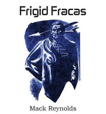 [ Frigid Fracas by Reynolds, Mack ( Author ) Jun-2013 Paperback ] PDF