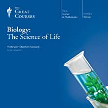Biology: The Science of Life  by The Great Courses Narrated by Professor Stephen Nowicki