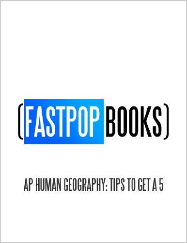 AP Human Geography: Tips To Get A 5 (FastPop Books)