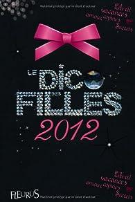 Le Dico des Filles 2012 par Dominique Alice Rouyer