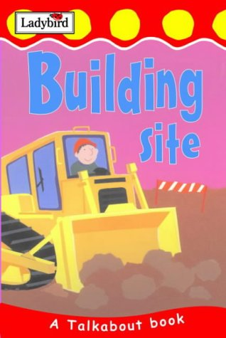 Building Site (Toddler Talkabout)