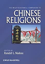 The Wiley-Blackwell Companion to Chinese Religions (Wiley-Blackwell Companions to Religion)