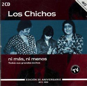Los Chichos - Ni Mas, Ni Menos - Edicisn 25 aniversario (1974-1999) CD1 - Zortam Music