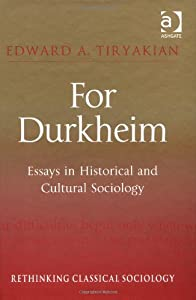 For Durkheim: Essays in Historical and Cultural Sociology cover image