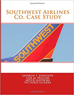 southwest case study Southwest airlines case study analysis - get to know basic advice as to how to get the greatest research paper ever receive an a+ aid even for the hardest essays.