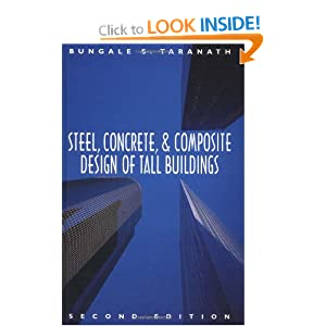 Steel, Concrete, and Composite Design of Tall Buildings Bungale Taranath