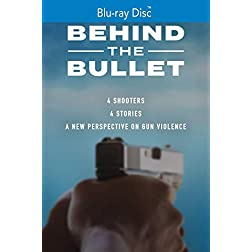 Behind the Bullet [Blu-ray]