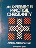 Experiment in Practical Christianity: Participant's Guide (0881770272) by Adrienne Carr