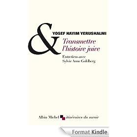 Transmettre l'histoire juive : Entretiens avec S.A. Goldberg. Suivi de Clio et les juifs. L'historiographie juive au XVI� s.