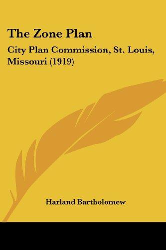 The Zone Plan: City Plan Commission, St. Louis, Missouri (1919)