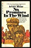 No Promises in the Wind: An Inspiring story Of Courage and Faith Durng the Hard Time of the 30's (0448053675) by Hunt, Irene