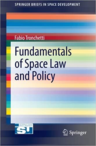 Fundamentals of Space Law and Policy (SpringerBriefs in Space Development)