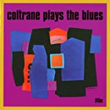 Coltrane Plays the Blues (Incl 5 Bonus Tracks)