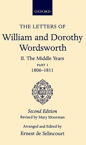 The Letters of William and Dorothy Wordsworth: Volume II. The Middle Years: Part 1. 1806-1811: The Middle Years Vol 2