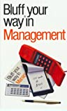 img - for The Bluffer's Guide to Management: Bluff Your Way in Management (Bluffer's Guides - Oval Books) book / textbook / text book