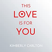This Love Is for You Audiobook by Kimberly Carlton Narrated by Kimberly Carlton