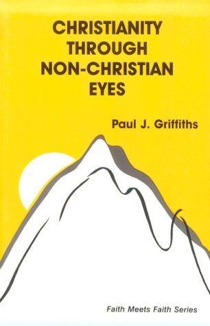 Christianity Through Non-Christian Eyes (Faith Meets...