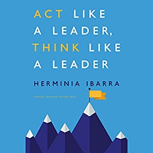 Act Like a Leader, Think Like a Leader Audiobook