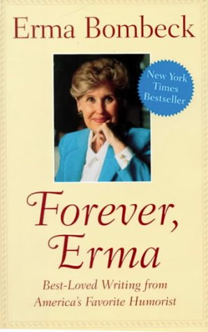 erma bombeck essay Note from joe: i often used the hilarious columns of the late great erma bombeck in my homilies she was a very funny lady, a gifted writer, and a devout catholic the following column was her mother's day column for may 12, 1974 it was so good that i just used it as-is erma, we miss you.
