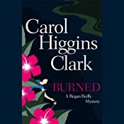 Burned: A Regan Reilly Mystery | [Carol Higgins Clark]