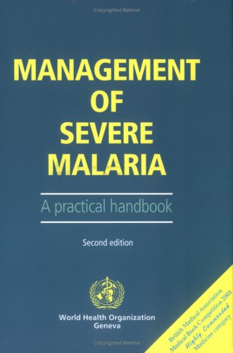 Management Of Severe Malaria: A Practical Handbook