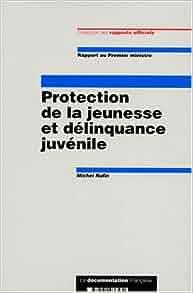 La protection de la jeunesse et delinquance juvenile