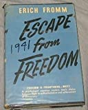 Image of ESCAPE FROM FREEDOM -   Freedom is Frightening -- Why?, A Psychologist Examines Modern Man's Choice Between Flight to Authoritarianism and Achievement of Democracy.